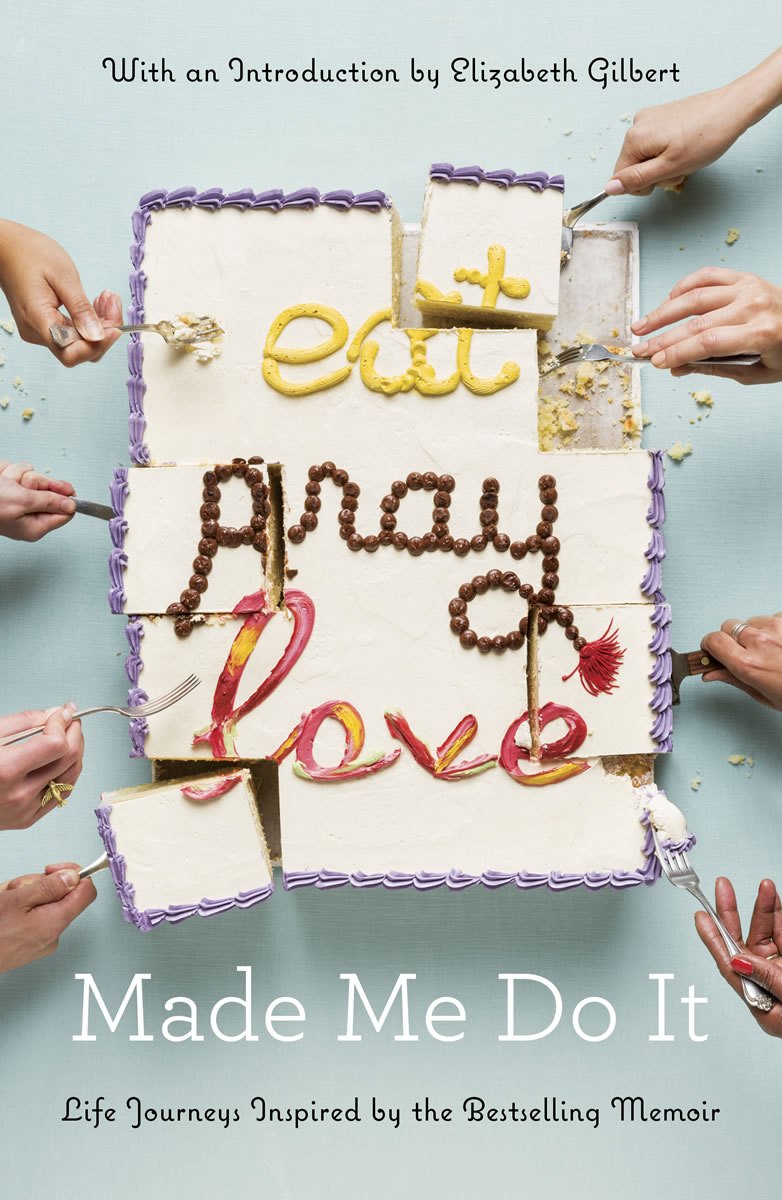 Eat Pray Love Made Me Do It - Coming April 5, 2016