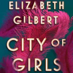 City Of Girls By Elizabeth Gilbert Coming June 4 2019